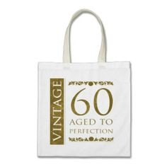 An elegant gold 60th birthday gift idea with fancy lettering, that says '60 vintage, aged to perfection.' #60 #sixty #60thbirthday