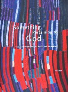 Something Pertaining to God, Quilts by Rosie Lee Thompkins - curated by Eli Leon.