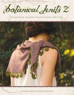 Botanical Knits 2: Twelve More Inspired Designs to Knit and Love by Alana Dakos,http://www.amazon.com/dp/0988324946/ref=cm_sw_r_pi_dp_r5rktb0EKFPXGYTR