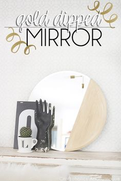 DIY Paint Dipped Mirror tutorial. Love t.e drama the gold adds,