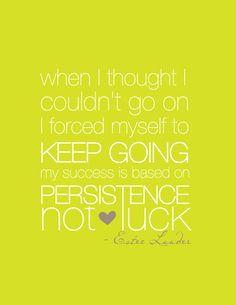 Not luck, just hard work.