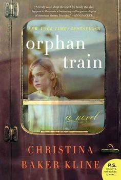 Orphan Train by Christina Baker Kline | 14 Books Your Book Club Needs To Read Now