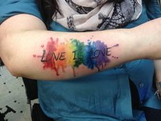 "If I were to get a tattoo, I would get this! ""Love is Love"" in the colour scheme of the ""Pride Flag""!"