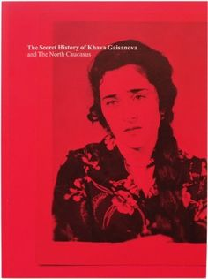 The Secret History of Khava Gaisanova by Rob Hornstra (photography), http://www.amazon.com/dp/B00BE4AI4O/ref=cm_sw_r_pi_dp_KZf1rb1A6J0QY