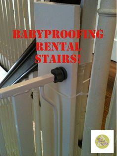 Baby Proofing Rental Stairs! #babyproofing #rental #babyproofstairs