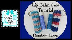 Craft Life Lip Balm Case Tutorial on One Rainbow Loom