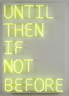 Neon Sign: Until Then If Not Before