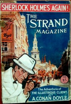 Strand Magazine Cover: The Adventure of The Illustrious Client. Holmes was so popular that he almost always appeared on the cover page of the Strand Magazine.