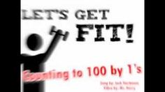Let's Get Fit! (Counting by 1's to 100)- counting song for kids by Jack Hartmann, via YouTube.