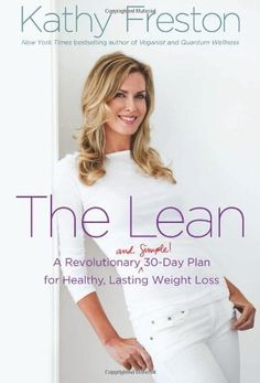 The Lean: A Revolutionary (and Simple!) 30-Day Plan for Healthy  Lasting Weight Loss: http://www.amazon.com/The-Lean-Revolutionary-Healthy-Lasting/dp/1602861730/?tag=sewofrho-20