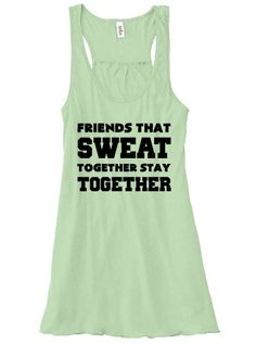 fit friends, fitness shirts for women, color run shirts, best friend workout, workout shirt, crossfit shirts for women, running shirt, run or dye shirts, friends workout