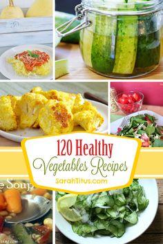 120 Healthy Vegetables Recipes
