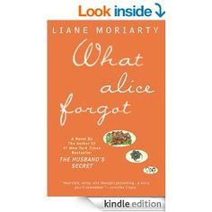 What Alice Forgot - LOVED, LOVED, LOVED!  Easy read that I just couldn't put down!