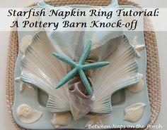 barn knockoff, starfish napkin, potteri barn, napkin rings, ring potteri, beach party, diy starfish, barns, pottery barn