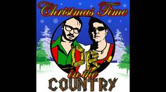 Christmas Time In The Country + Message from The Darrell Brothers