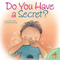 Do You Have a Secret? (Let's Talk About It!) by Jennifer Moore-Mallinos. $7.99. Series - Let's Talk About It!. Publisher: Barron's Educational Series (March 1, 2005). Publication: March 1, 2005. Author: Jennifer Moore-Mallinos