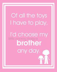 Choose My Brother Any Day, Pink, Playroom Wall Art, Children Decor, Nursery Wall Art, Childrens Room Decor, 8x10. $20.00, via Etsy.