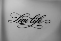 Lettering : : Hrvoje Dominko Perfect Wrist Tattoo!! tags, tattoo ideas, chocolates, cakes, love live life tattoo, hrvoje dominko, live life tattoos, new products, fonts