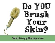 Dry Brushing for Skin Are You Brushing Your Skin?