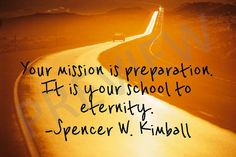 "Missionary Quote - Spencer Kimball ""Your Mission is Preparation. It is your School to Eternity"" LDS Mormon Downloadable Printable Instant Download JPG JPEG Instant Download Etsy"