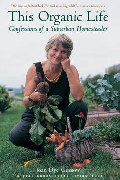 homestead basic, worth read, joan gussow, book worth, clever garden, suburban homestead
