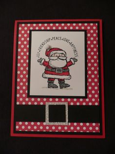 Get your Santa on www.stampingwithlinda.com Check out my Stamp of the Month Kit Program Linda Bauwin – CARD-iologist Helping you create cards from the heart.
