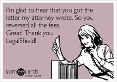 I'm glad to hear that you got the letter my attorney wrote. So you reversed all the fees. Great! Thank you LegalShield!