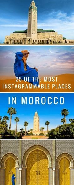 25 of the most instagrammable places in Morroco, from imperial cities and deserts to the Atlas Mountains and Atlantic coast