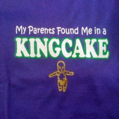 Fleurty Girl :: My Parents Found Me In A King Cake Kids' Shirt