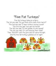 5 fat turkeys are we Read the lyrics to the children's song 5 little turkeys on third little turkey said, i want to get fat we also learn how mike got his large nose in.