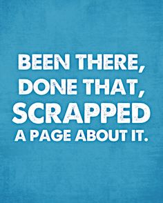 "www.scrapbook.com ""Been There, Done That, Scrapped a Page About It"""