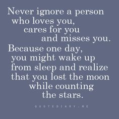 Some people can lose something great just by thinking of themselves only. Never put the ones you love on the back burner.