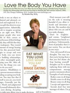 Love the Body You Have Excerpt from Eat What You Love, Love What You Eat for Binge Eating: A Mindful Eating Program for Healing Your Relationship with Food and Your Body by Michelle May, MD and Kari Anderson, DBH, LPC (Am I Hungry? Publishing, 2014). Available from www.AmIHungry.com. by Michelle May, M.D. | pinned by CamerinRoss.com