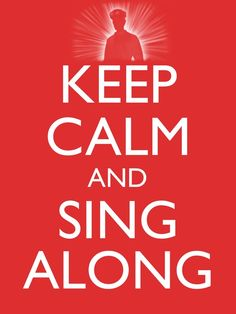 Keep Calm and Sing Along - Dr. Horrible