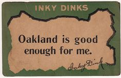 Vintage - Oakland is good enough for me.