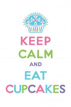 Eat cupcakes!