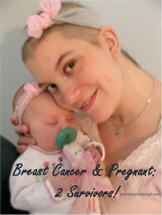 Breast Cancer and Pregnant - two survivors.