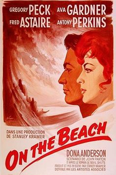 On The Beach (1959) After a global nuclear war, the residents of Australia must come to terms with the fact that all life will be destroyed in a matter of months. Gregory Peck, Ava Gardner, Fred Astaire...TS classic