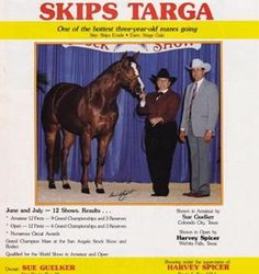 Skips Targa 1987 mare by Skips Evade by Skip Demand by Skippers King out of Stage Gale by Stage Dancer by Double Dancer ** Superior Open Halter, Superior Amateur Halter, 133 Halter Pts, AQHA World Show 6th, Amateur 3 yr old mares, AQHA World Show 7th, open 3 yr old mares.
