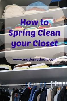 How to spring clean your closet http://madamedeals.com/how-to-spring-clean-your-closet/ #springclean #springcleaning #inspireothers