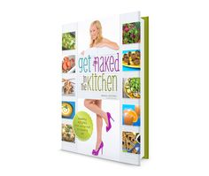 Get Naked In The Kitchen Cookbook - Cover Photo