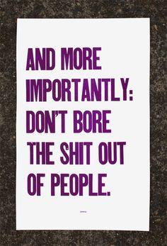 good advice haha!
