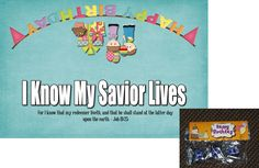 I Know My Savior Lives Happy Birthday Primary 2015 Themed Toppers (for gift bags)     These images you can print out as a 4 x 6 photo, then you fold it in half and use them as toppers for bags.
