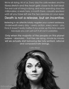 """""""Death is not a release, but an incentive"""". Still not 100% on where I stand, but I like this thought"""