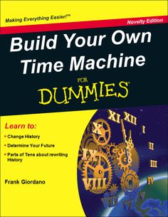 Build Your Own Time Machine For Dummies On Pinterest
