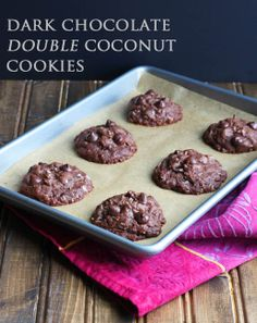 Dark Chocolate Double Coconut Cookies- I doubled the recipe, added 1/2 tsp. b. soda, dropped the expresso powder and dropped teaspoonfuls onto a greased cookie sheet.  Evil!