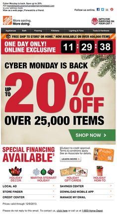 Home Depot used a live countdown clock to create a sense of urgency for a limited-time online sale. Subject line: Up to 20% Off 'til Midnight #emailmarketing #retail#countdownclock #holidayemail