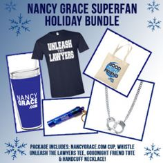 A Super Fun Package for a Super Nancy Grace Fan! Includes Nancy's Signature Handcuff Necklace, Unleash the Lawyers T-shirt, Tote Bag, Safety Key Chain and Tumbler.