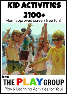 2100+ Kid Activities from the PLAY group.  Mom approved Screen Free fun!