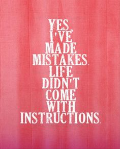 Yes I've made mistakes #humor #quote
